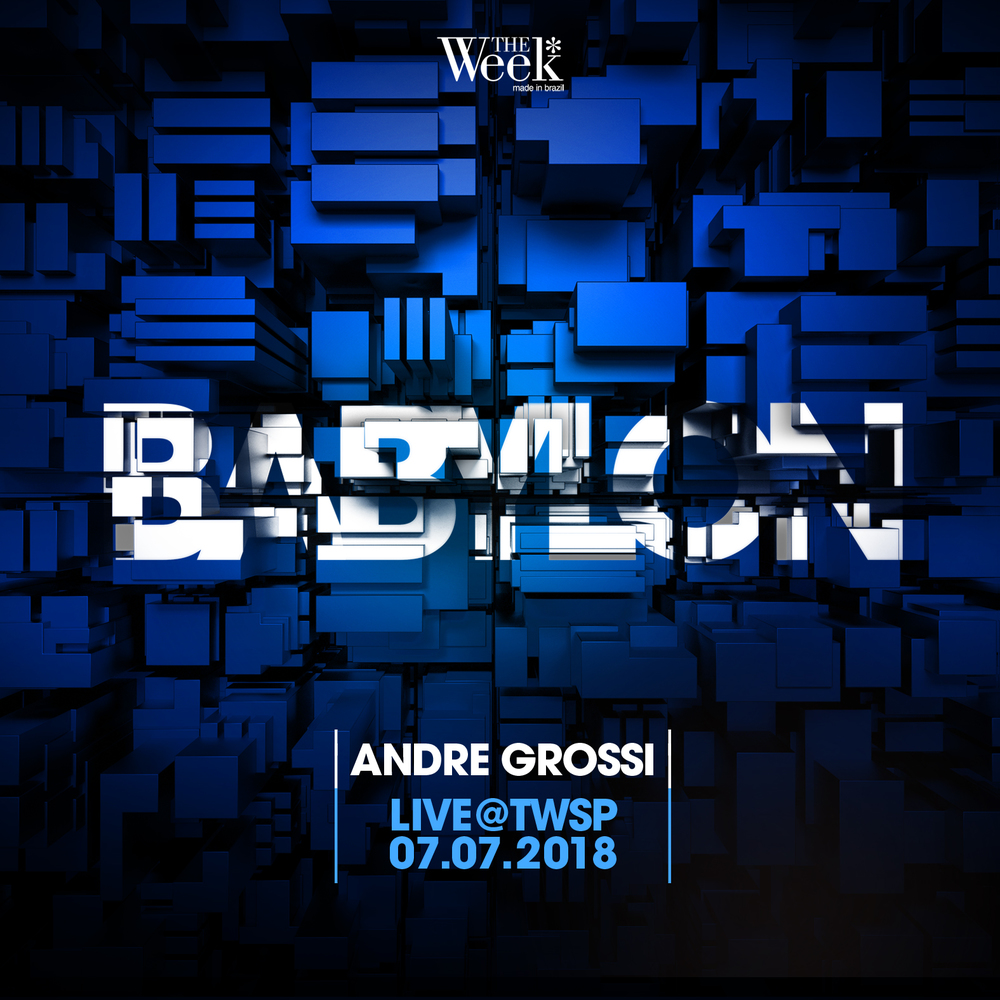 ANDRÉ GROSSI | LIVE @ BABYLON / THE WEEK SP (07.07.2018)