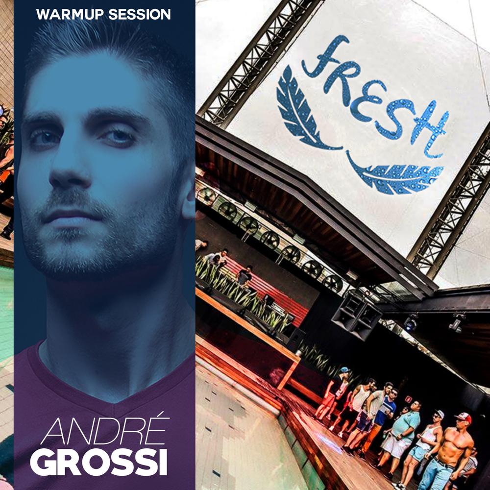 ANDRÉ GROSSI | LIVE @ FRESH POOL PARTY (WARMUP SESSION)