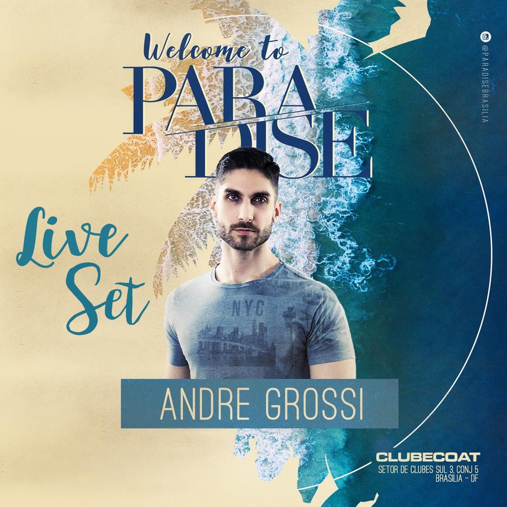 ANDRÉ GROSSI | LIVE @ PARADISE (BRASÍLIA, DF) (02.12.2018)