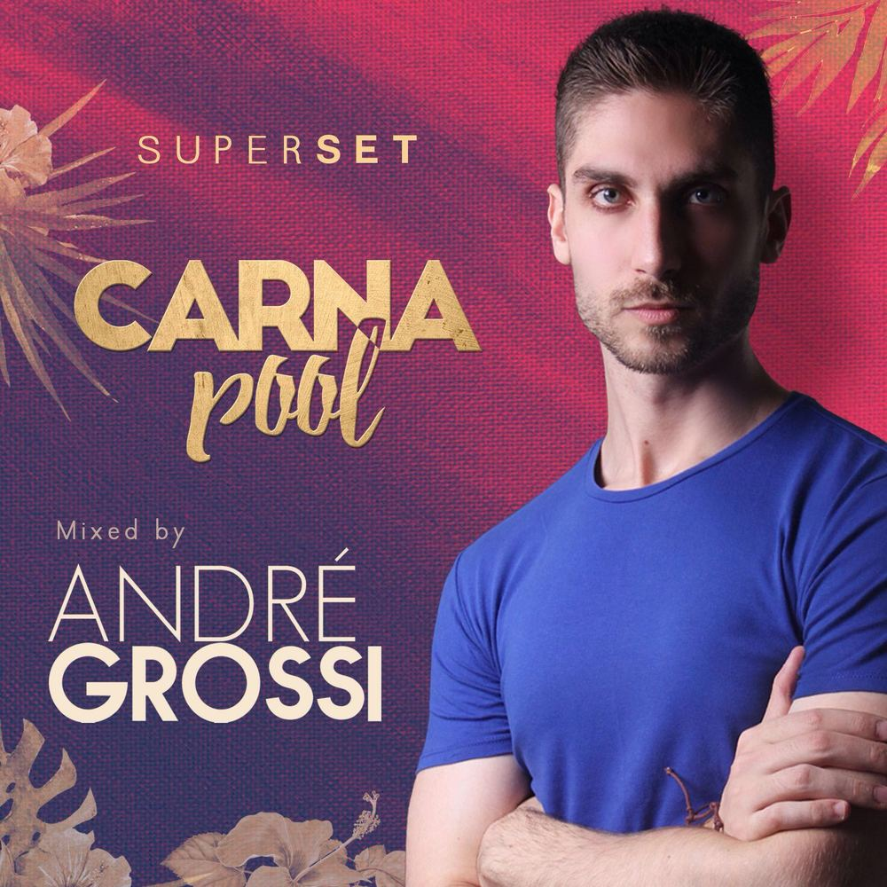 ANDRÉ GROSSI | CARNA POOL (SUPER SET)